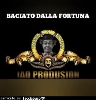 BACIATO DALLA FORTUNA